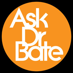 Do You Have Questions for Dr. Bate?