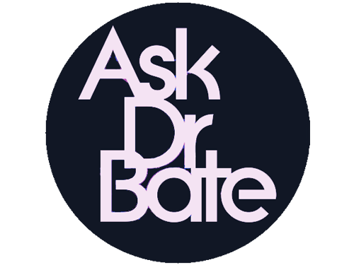 Ask Dr. Bate: A Transition