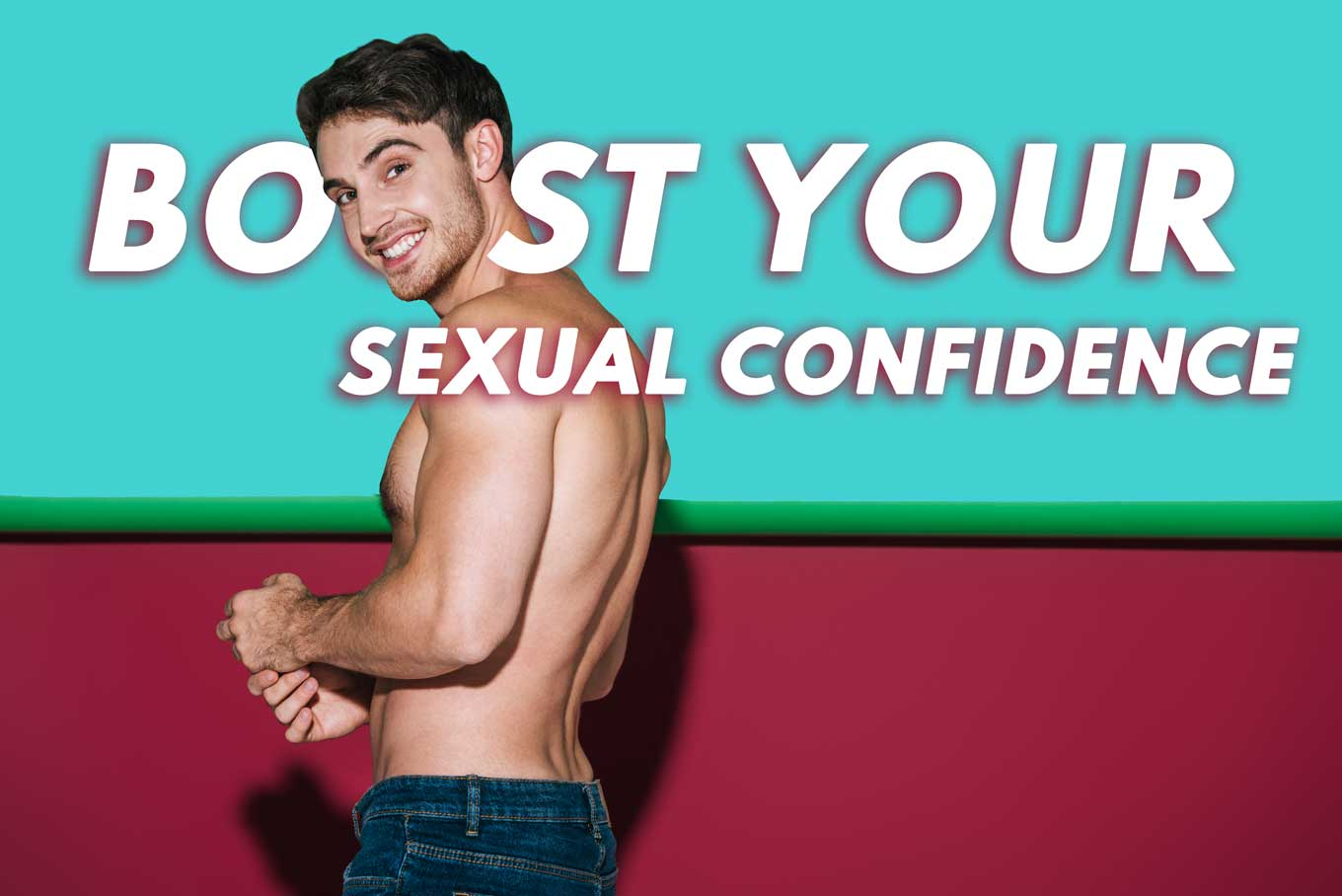 Boost Your Sexual Confidence