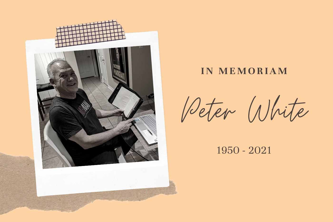 In Memoriam: Peter White (1950-2021)